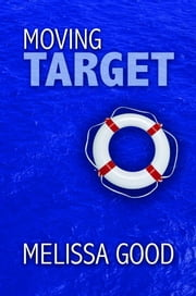 Moving Target - Book 11 in The Dar & Kerry Series ebook by Melissa Good