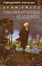 The Great Little Madison ebook by Jean Fritz