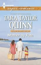 Mother by Fate ebook by Tara Taylor Quinn