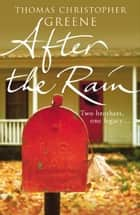 After The Rain ebook by Thomas Christopher Greene