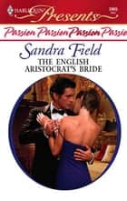 The English Aristocrat's Bride ebook by Sandra Field