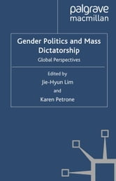Gender Politics and Mass Dictatorship - Global Perspectives ebook by