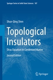 Topological Insulators - Dirac Equation in Condensed Matter ebook by Shun-Qing Shen