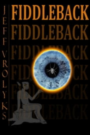 Fiddleback ebook by Jeff Vrolyks