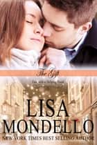 The Gift ebook by Lisa Mondello