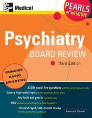 Psychiatry Board Review: Pearls of Wisdom, Third Edition ebook by Rebecca A. Schmidt, Dr.  MD.
