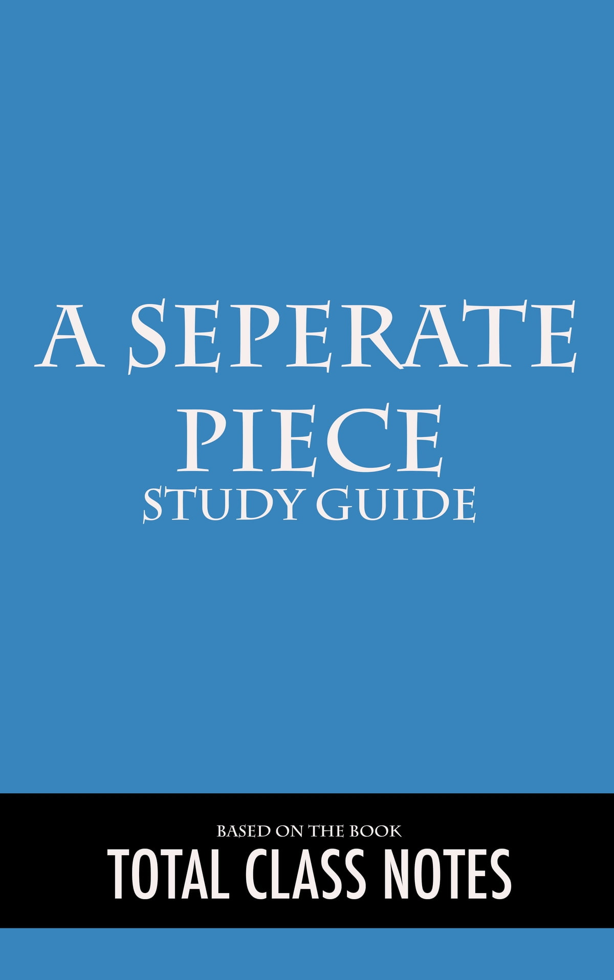 A Separate Peace: Study Guide eBook by Total Class Notes - 1230000041072    Rakuten Kobo