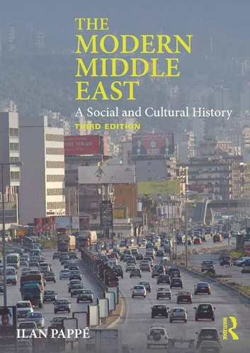 The Modern Middle East - A Social and Cultural History ebook by Ilan Pappé