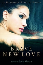 Brave New Love ebook by Paula Guran