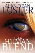 The Human Blend ebook by Alan Dean Foster