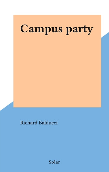 Campus party eBook by Richard Balducci