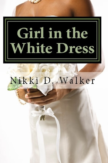 Girl in the White Dress - Sam's Story ebook by Nikki D. Walker
