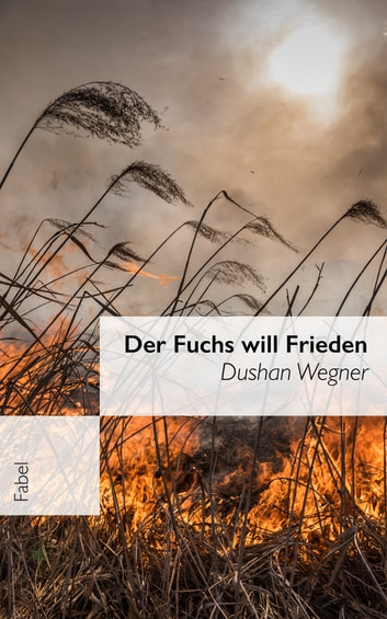 Der Fuchs will Frieden - Fabel ebook by Dushan Wegner