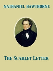 The Scarlet Letter ebook by Nathaniel Hawthorne,Andrew Varick Stout Anthony,Ludvig Sandöe Ipsen,Mary Hallock Foote