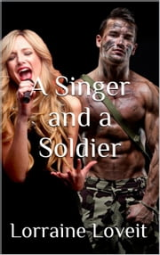 A Singer and a Soldier ebook by Lorraine Loveit
