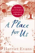 A Place for Us Part 4 ebook by Harriet Evans