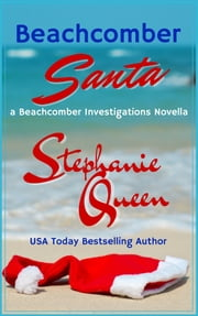 Beachcomber Santa - A Beachcomber Investigations Novella ebook by Stephanie Queen