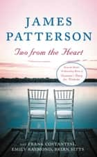 Two from the Heart ebook by James Patterson, Frank Costantini