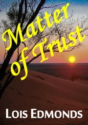 Matter of Trust ebook by Lois Edmonds