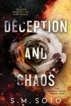 Deception and Chaos - Chaos, #1 ebook by S.M. Soto