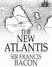 The New Atlantis ebook by Sir Francis Bacon