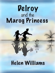 Delroy and the Marog Princess ebook by Helen Williams