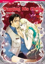 Wanting His Child (Harlequin Comics) - Harlequin Comics ebook by Penny Jordan