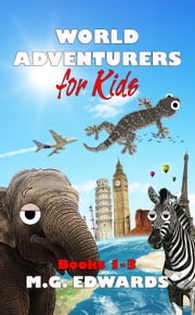 World Adventurers for Kids Books 1-3 ebook by M.G. Edwards