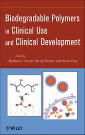 Biodegradable Polymers in Clinical Use and Clinical Development ebook by