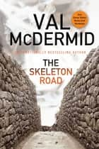 Ebook The Skeleton Road di Val McDermid