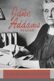 The Jane Addams Reader ebook by Jean Bethke Elshtain