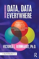 Data, Data Everywhere ebook by Victoria L. Bernhardt