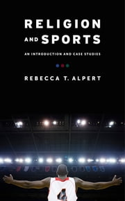 Religion and Sports - An Introduction and Case Studies ebook by Kobo.Web.Store.Products.Fields.ContributorFieldViewModel