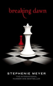 Breaking Dawn - Twilight, Book 4 ebook by Stephenie Meyer