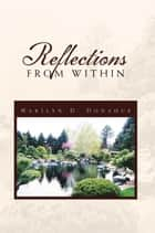 Reflections From Within ebook by Marilyn D. Donahue
