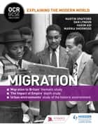 OCR GCSE History Explaining the Modern World: Migration, Empire and the Historic Environment ebook by Martin Spafford, Dan Lyndon, Marika Sherwood