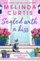 Sealed with a Kiss - A Sunshine Valley novella ebook by Melinda Curtis