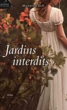 Jardins interdits ebook by Micheline Duff