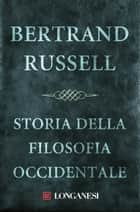 Storia della filosofia occidentale ebook by Bertrand Russell