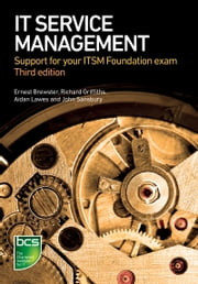 IT Service Management - Support for your ITSM Foundation exam ebook by John Sansbury,Ernest Brewster,Aidan Lawes,Richard Griffiths