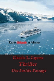 Kates Urlaub in Alaska - Die Inside Passage ebook by Claudia L. Capone