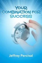 """Your Combination for Success"" ebook by Jeffrey R. Percival"