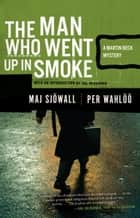 The Man Who Went Up in Smoke ebook by Maj Sjowall,Per Wahloo,Val McDermid