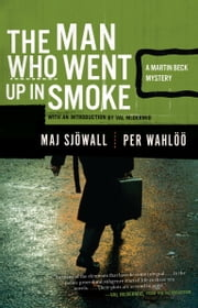 The Man Who Went Up in Smoke - A Martin Beck Police Mystery (2) ebook by Maj Sjowall,Per Wahloo,Val McDermid