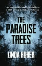 The Paradise Trees: page-turning drama full of suspense ebook by Linda Huber