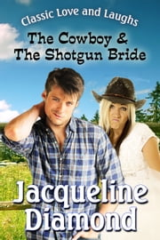 The Cowboy & The Shotgun Bride ebook by Jacqueline Diamond