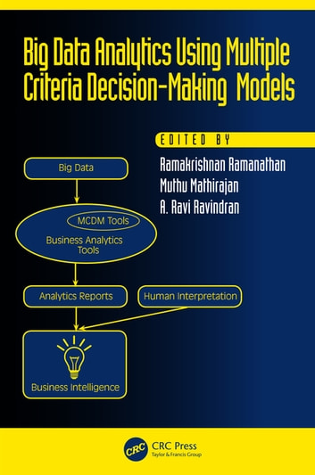 Big Data Analytics Using Multiple Criteria Decision-Making Models ebook by