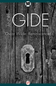 Oscar Wilde - Reminiscences ebook by André Gide,Bernard Frechtman
