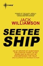Seetee Ship ebook by Jack Williamson