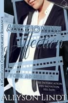 Auctioning Affection ebook by Allyson Lindt